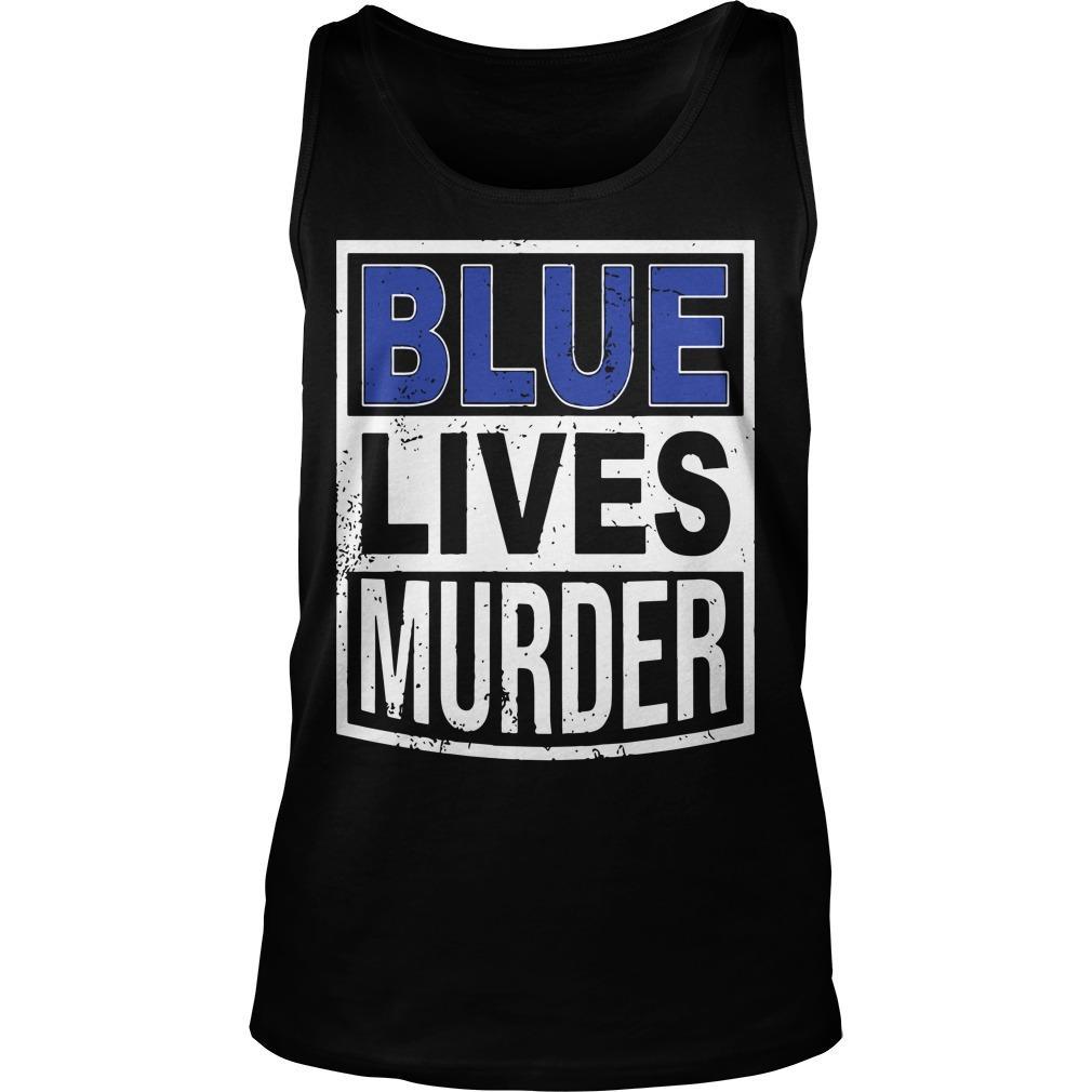 Blue Lives Murder T Tank Top