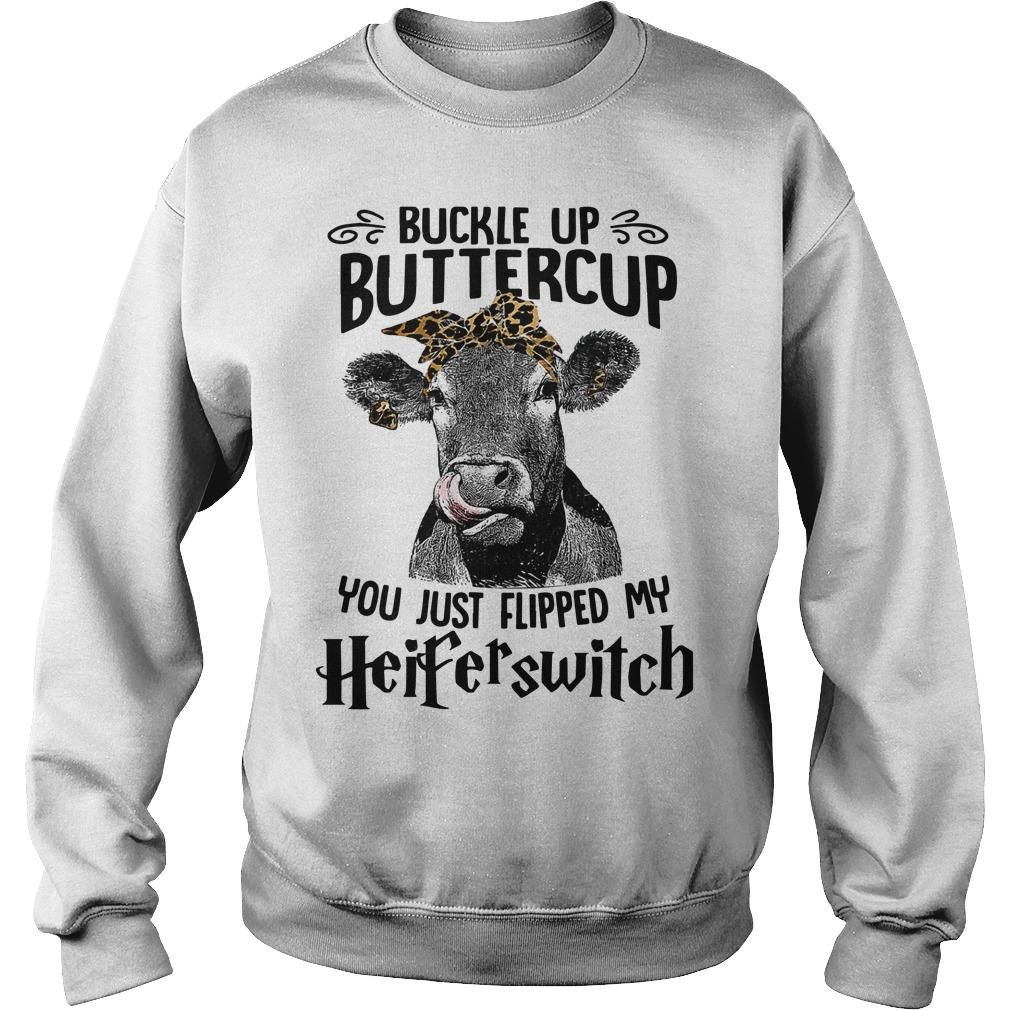 Buckle Up Buttercup You Just Flipped My Heifer Switch Sweater