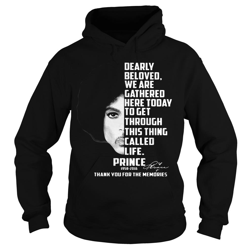 Dearly Beloved We Are Gathered Here Today To Get Through This Thing Called Life Hoodie