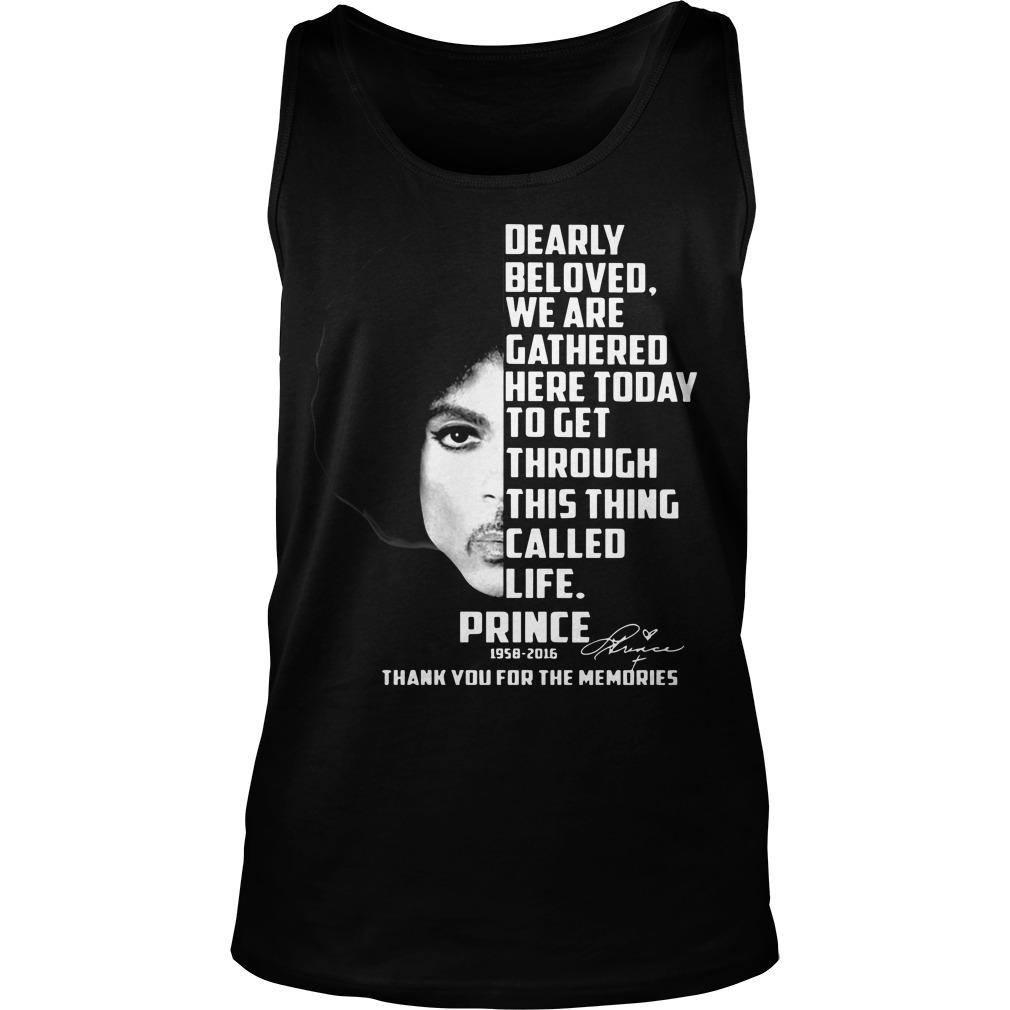 Dearly Beloved We Are Gathered Here Today To Get Through This Thing Called Life Tank Top