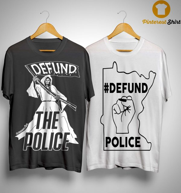 Death Defund The Police Shirt