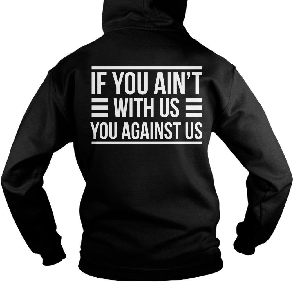 Denver Broncos If You Ain't With Us You Against Us Hoodie