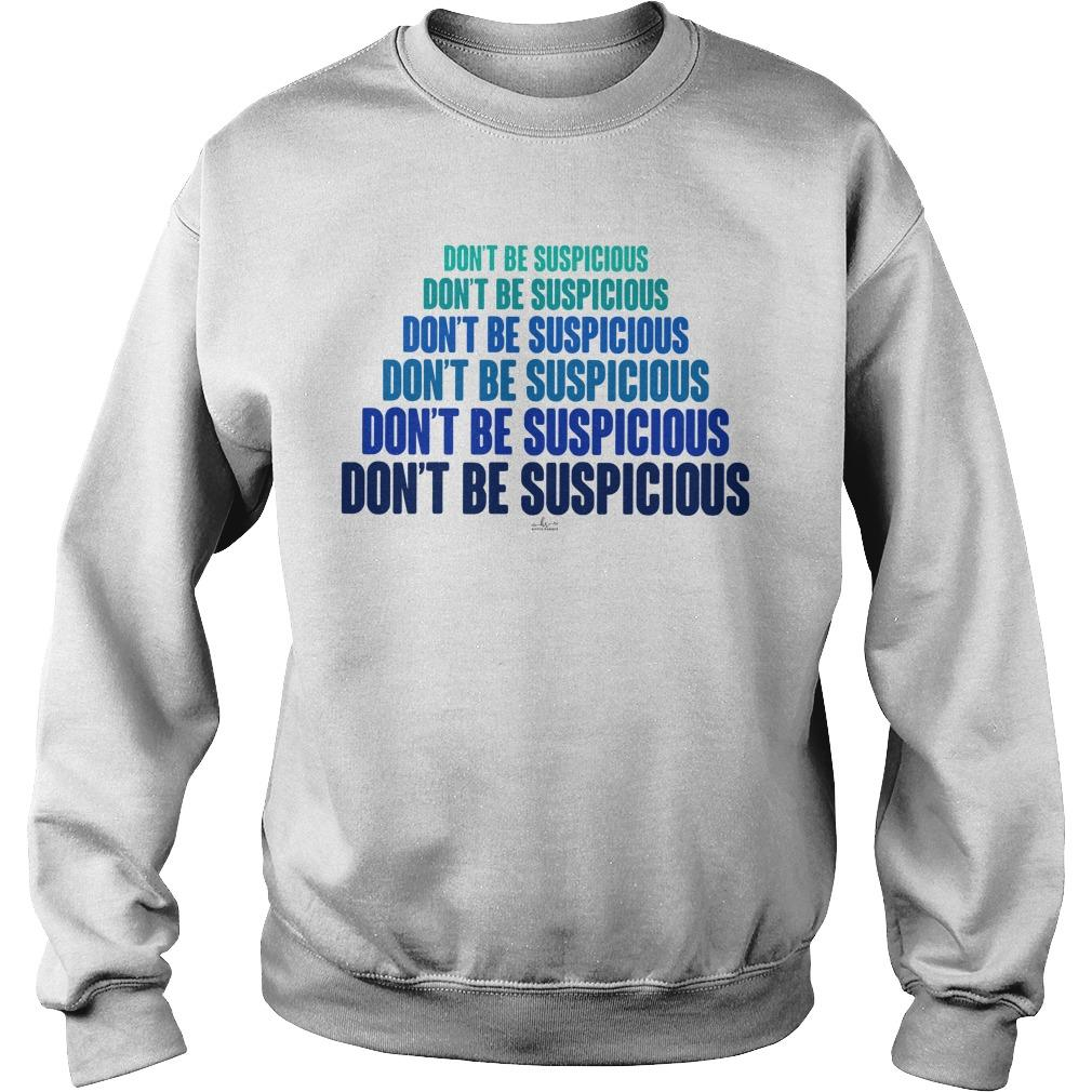 Don't Be Suspicious Sweater