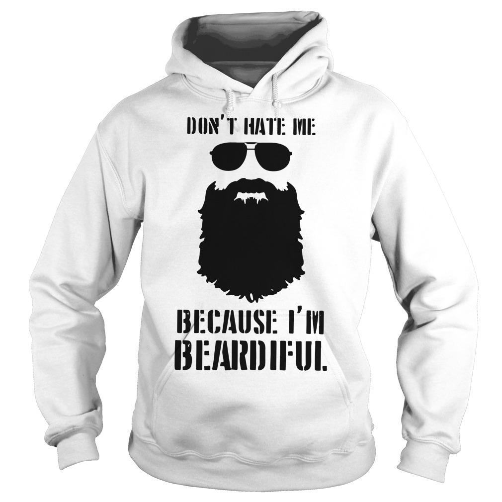 Don't Hate Me Because I'm Beardiful Hoodie