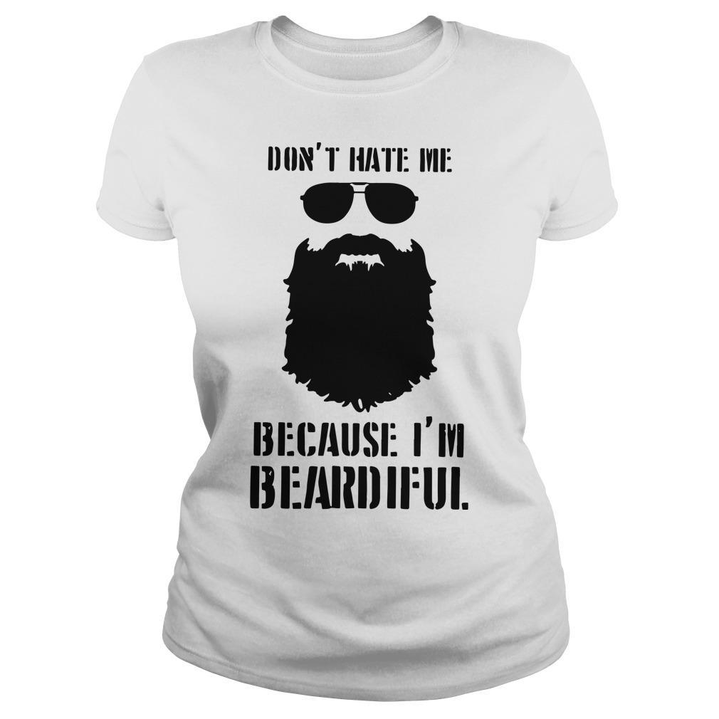 Don't Hate Me Because I'm Beardiful Longsleeve