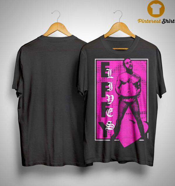 Effy Lives Shirt