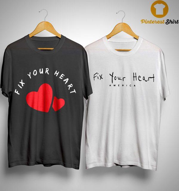 Fix Your Heart America T Shirt
