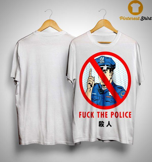 Fuck The Police Shirt