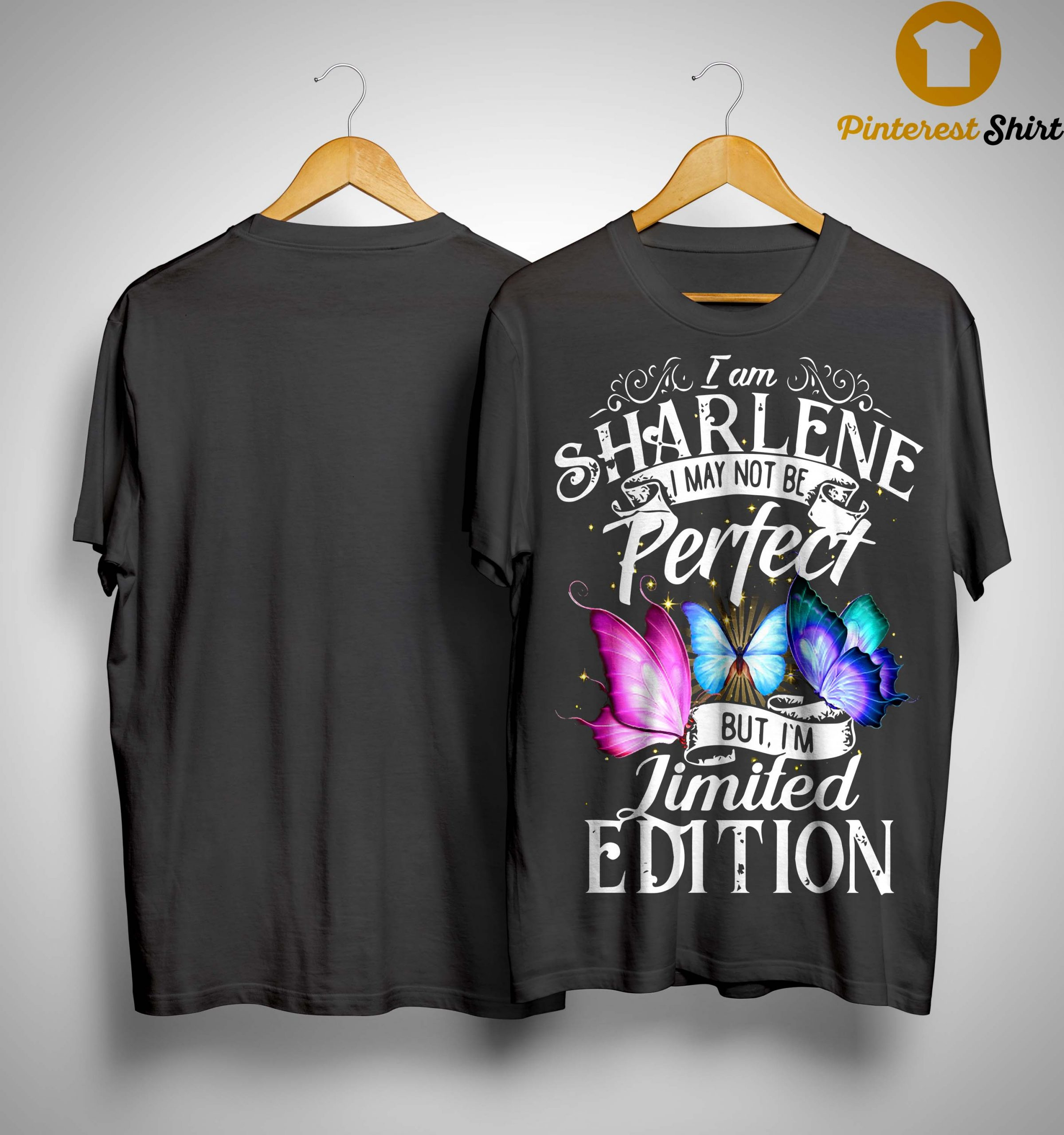I Am Sharlene I May Not Be Perfect But I'm Limited Edition Shirt