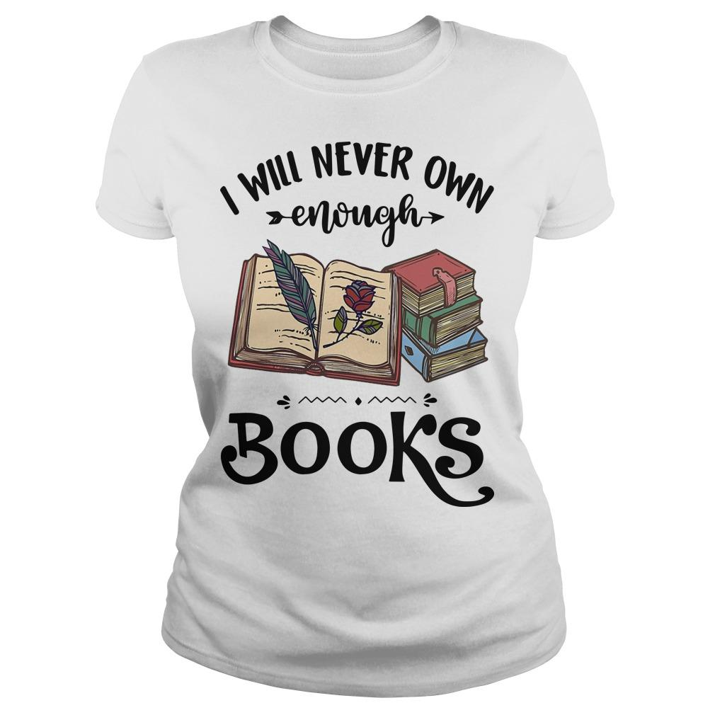 I Will Never Own Enough Books Longsleeve
