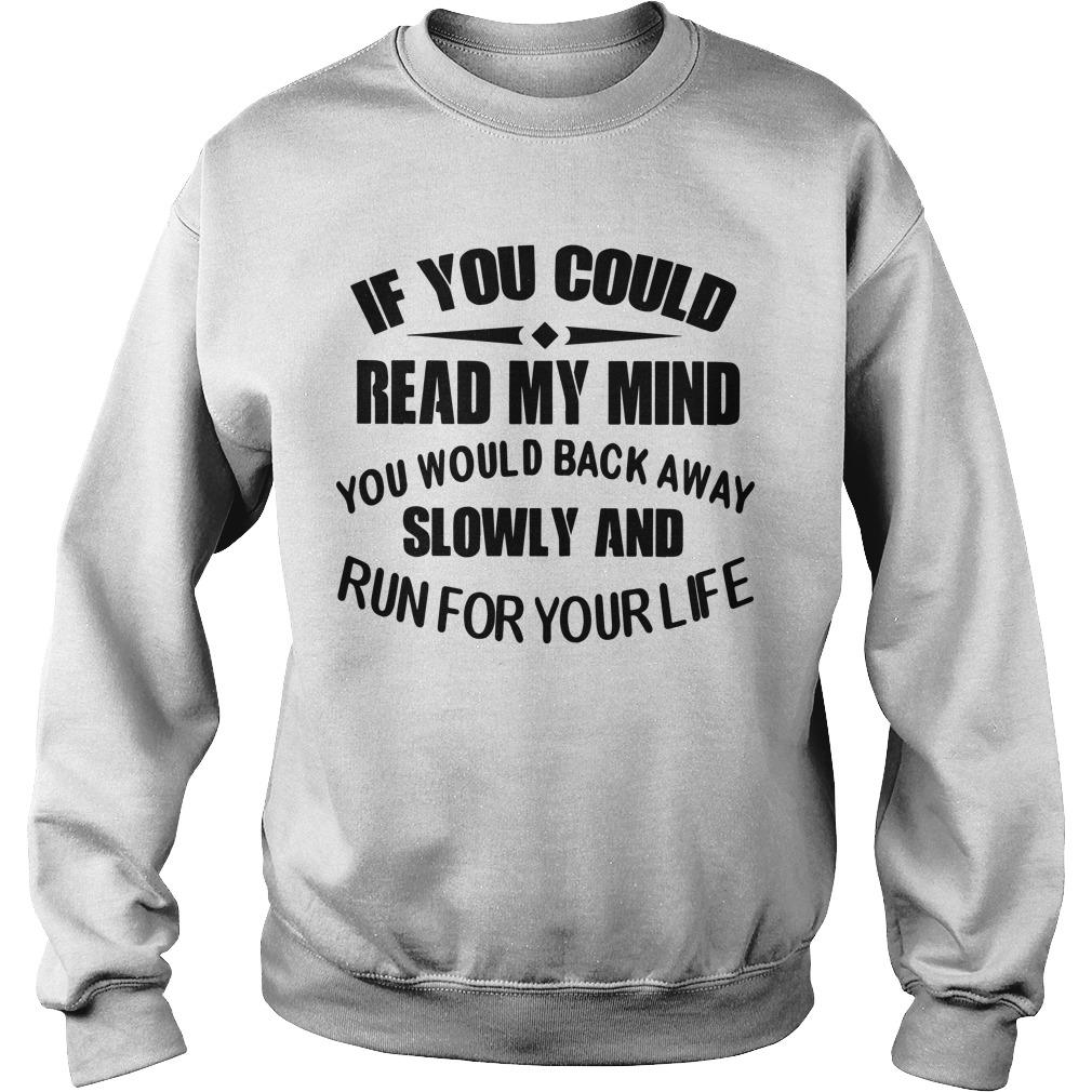 If You Could Read My Mind You Would Back Away Slowly Sweater