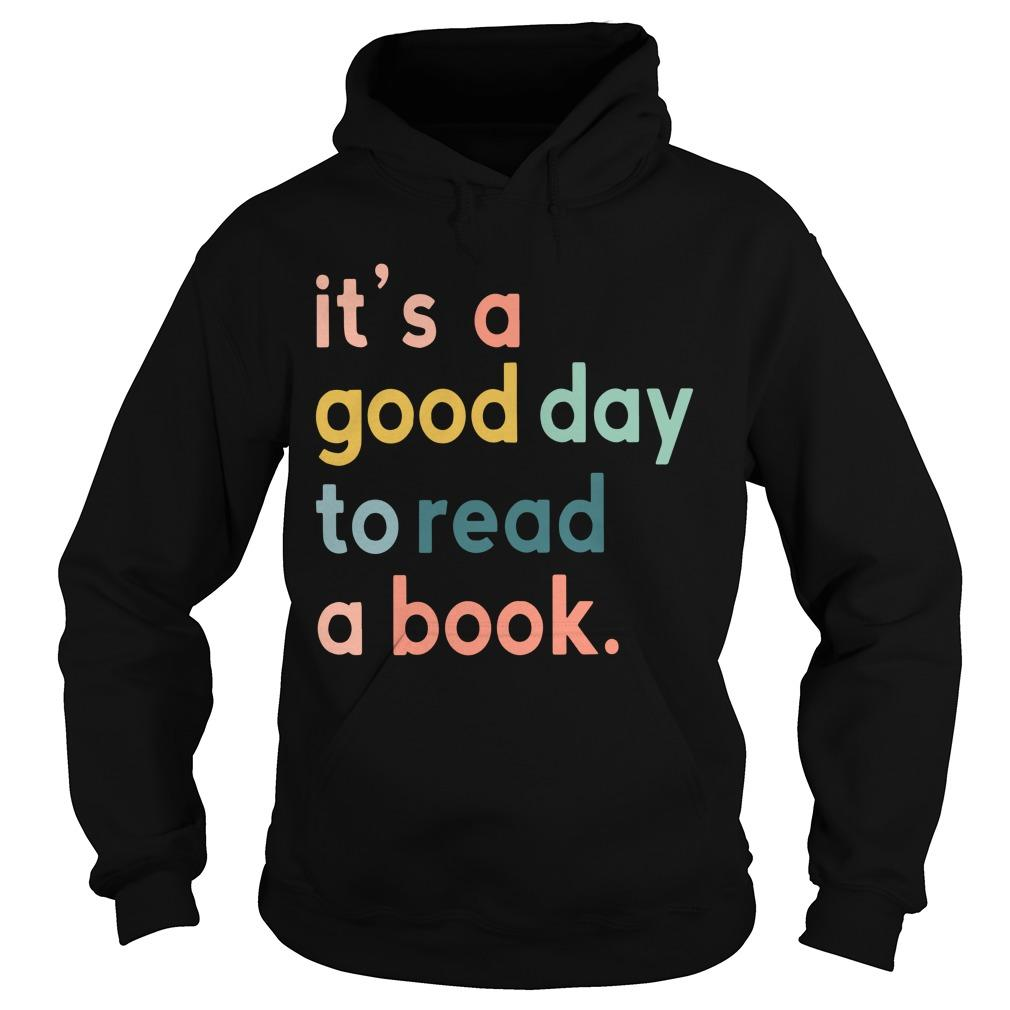 It's A Good To Read A Book Hoodie