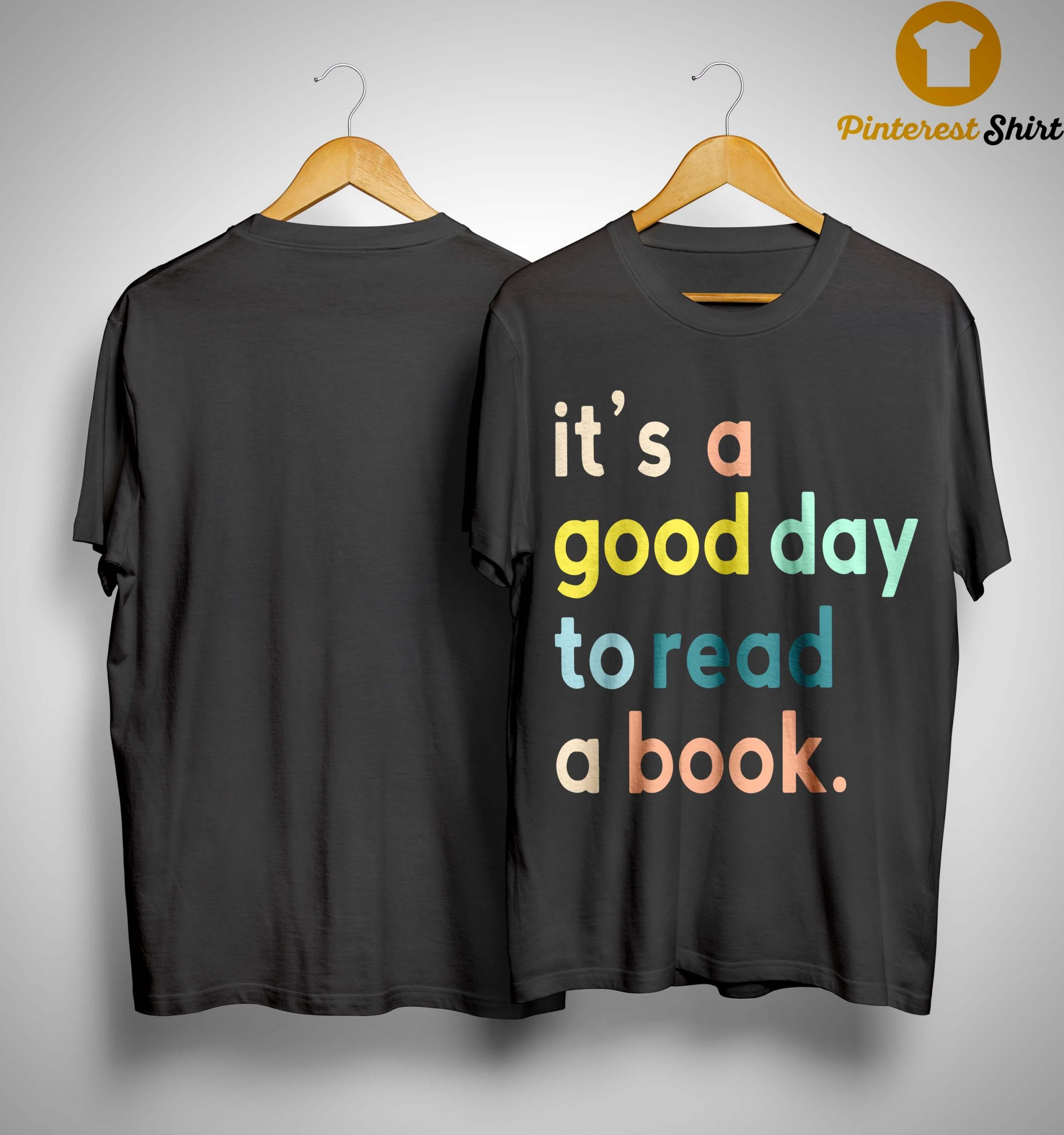 It's A Good To Read A Book Shirt