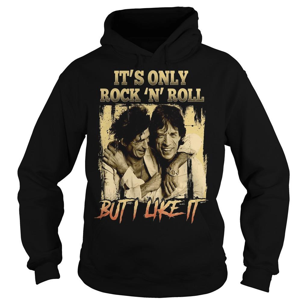 It's Only Rock N Roll But I Like It Hoodie