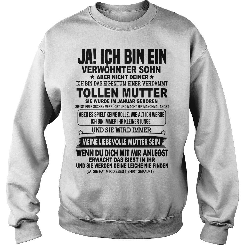 Ja Ich Bin Ein Verwöhnter Sohn Aber Nicht Deiner Tollen Mutter Sweater