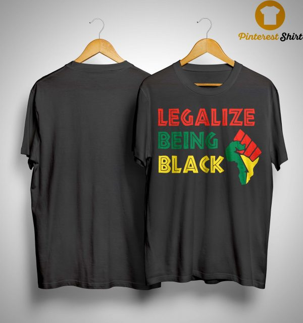 Legalize Being Black Shirt