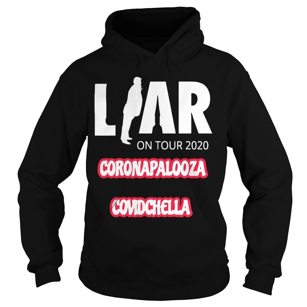 Liar On Tour 2020 Coronapalooza Covidchella Hoodie