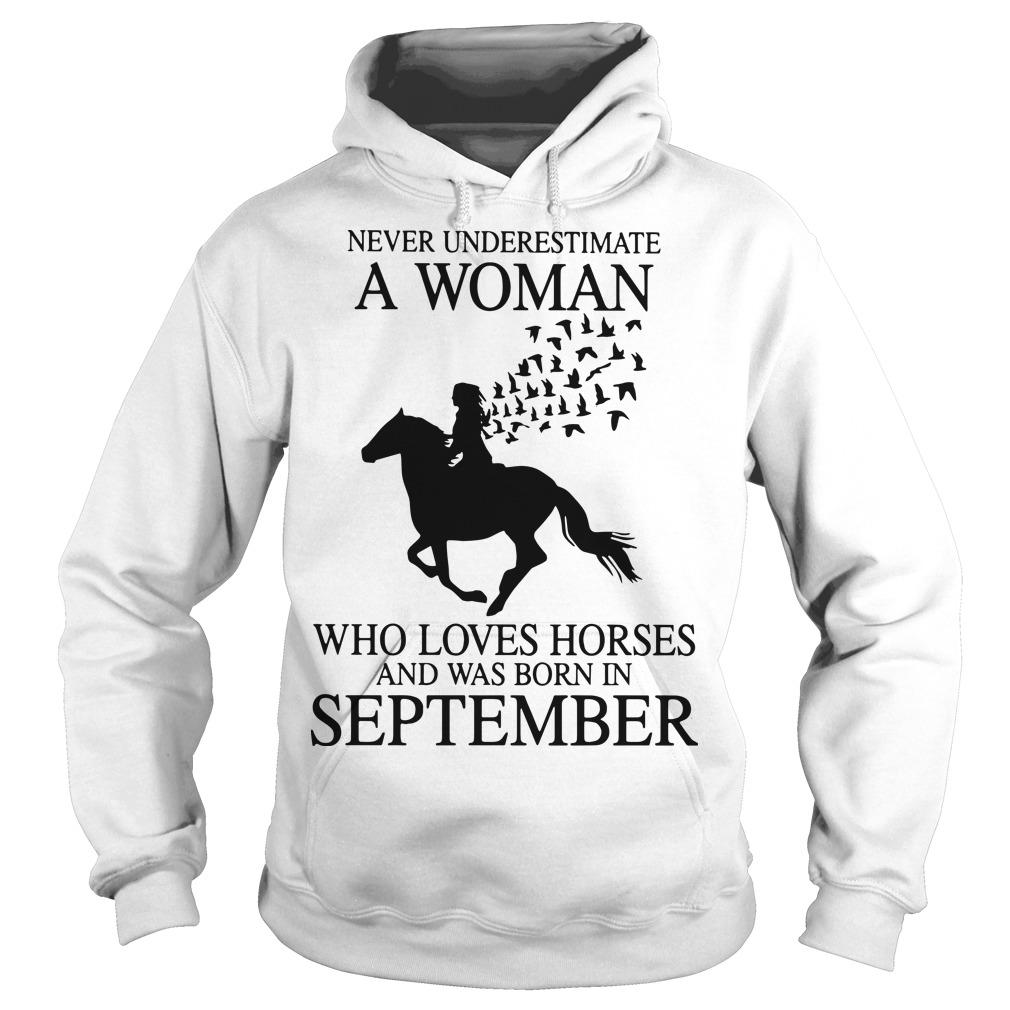 Never Underestimate A Woman Who Loves Horses And Was Born In September Hoodie
