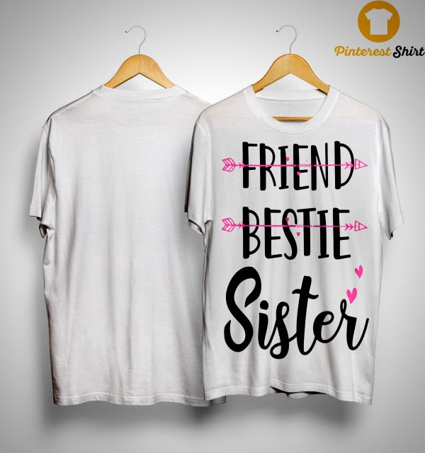No Friend Bestie Sister Shirt