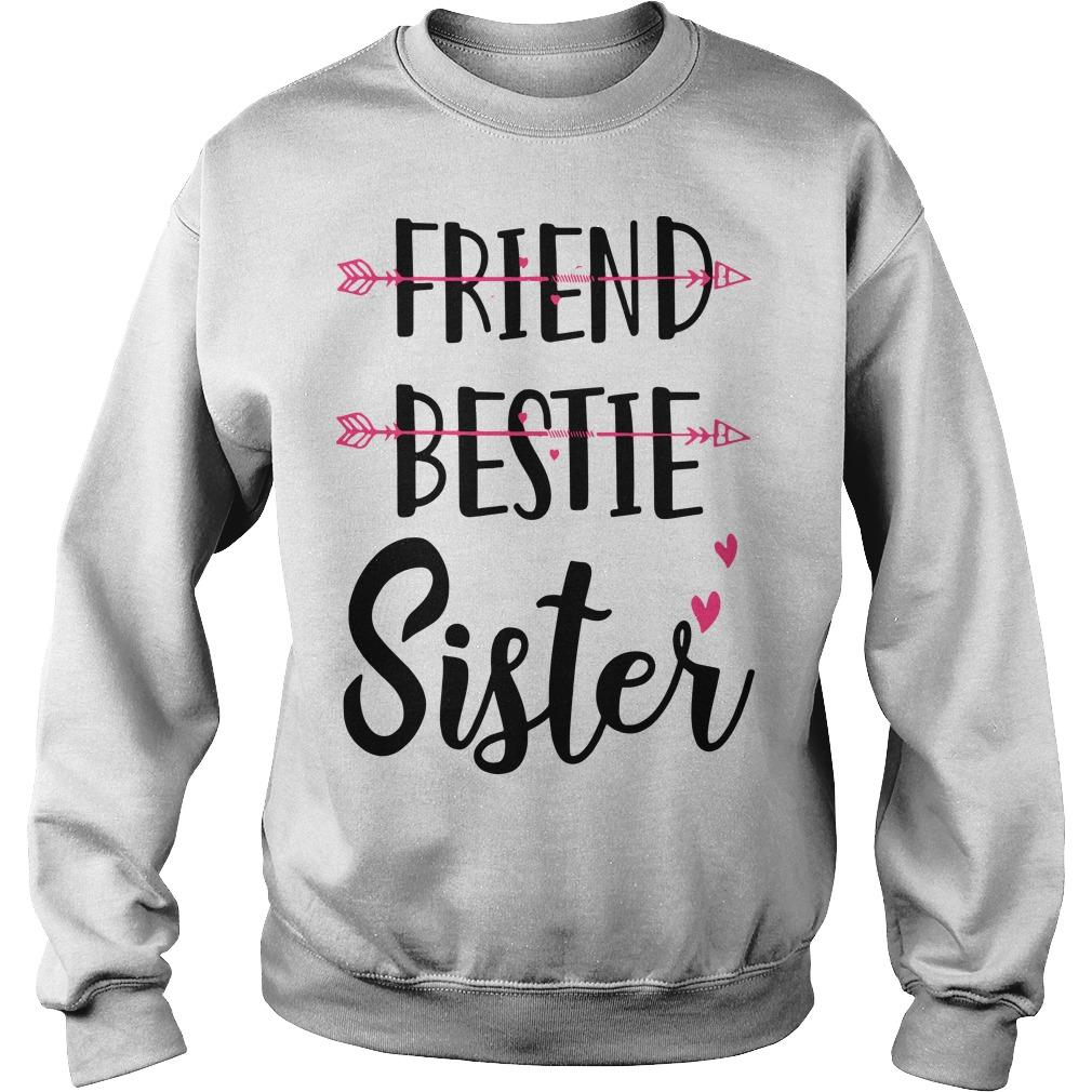 No Friend Bestie Sister Sweater