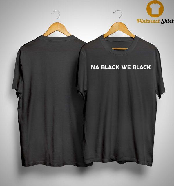 Nse Ikpe Etim Na Black We Black Shirt