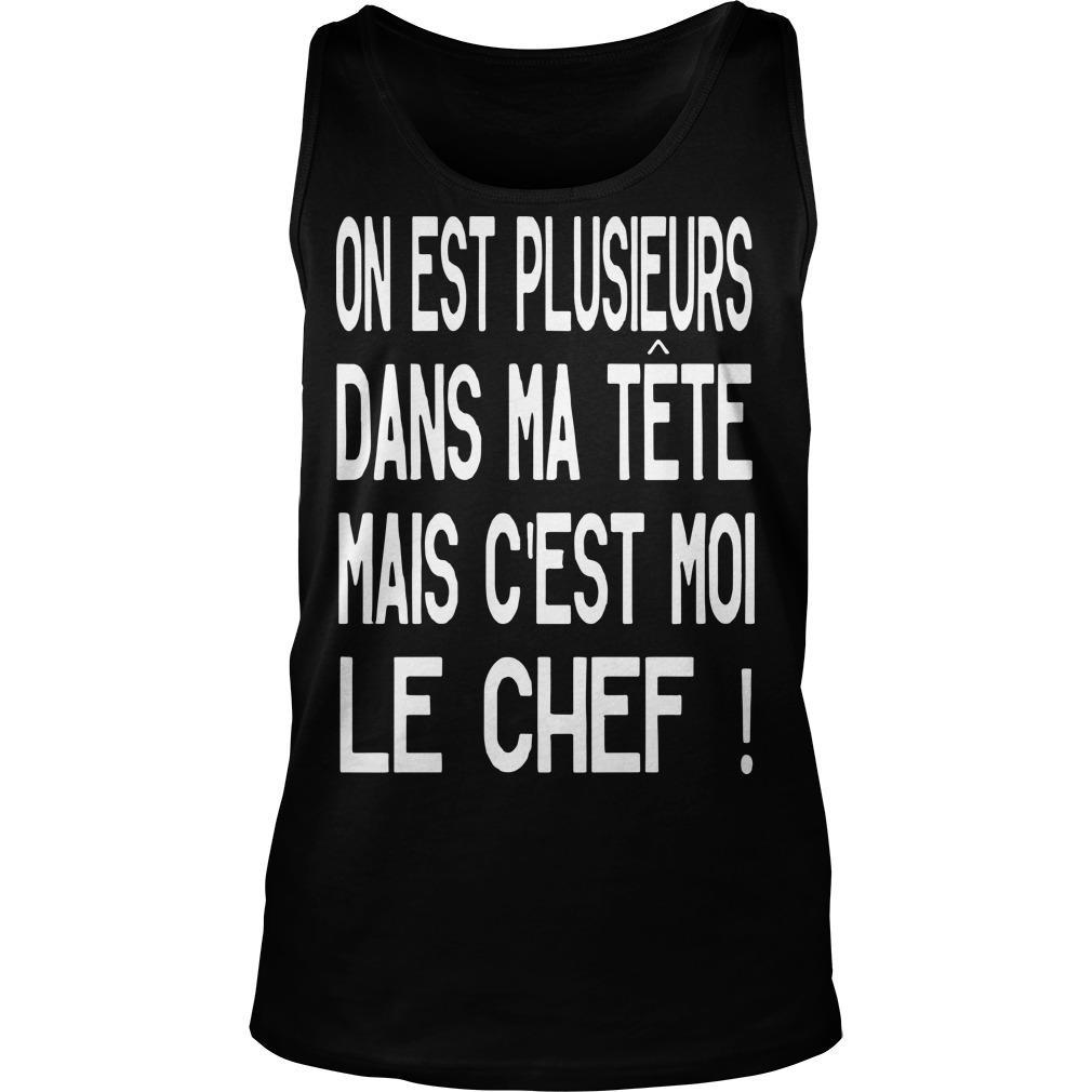 On Est Plusieurs Dans Ma Tête Mais C'est Moi Le Chef Tank Top