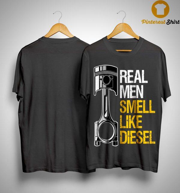Real Men Smell Like Diesel Shirt