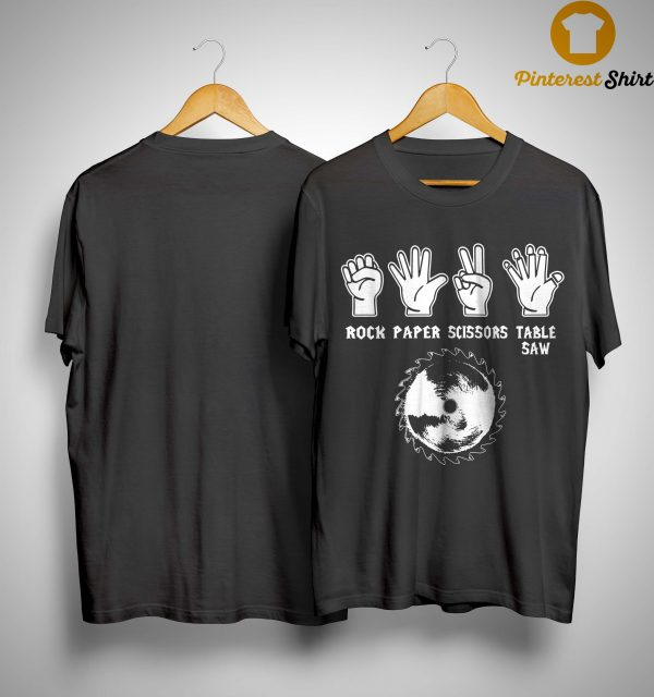 Rock Paper Scissors Table Saw Shirt