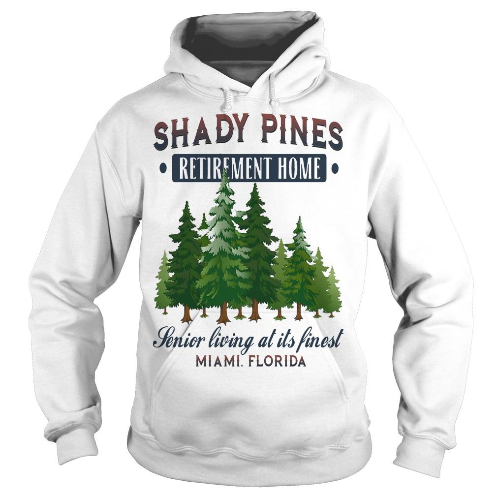 Shady Pines Retirement Home Senior Living At Ít Fined Miami Florida Hoodie