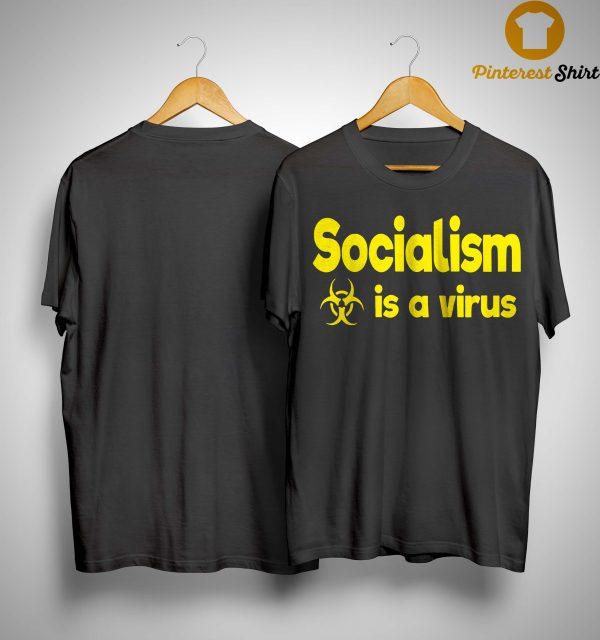 Socialism Is A Virus Shirt