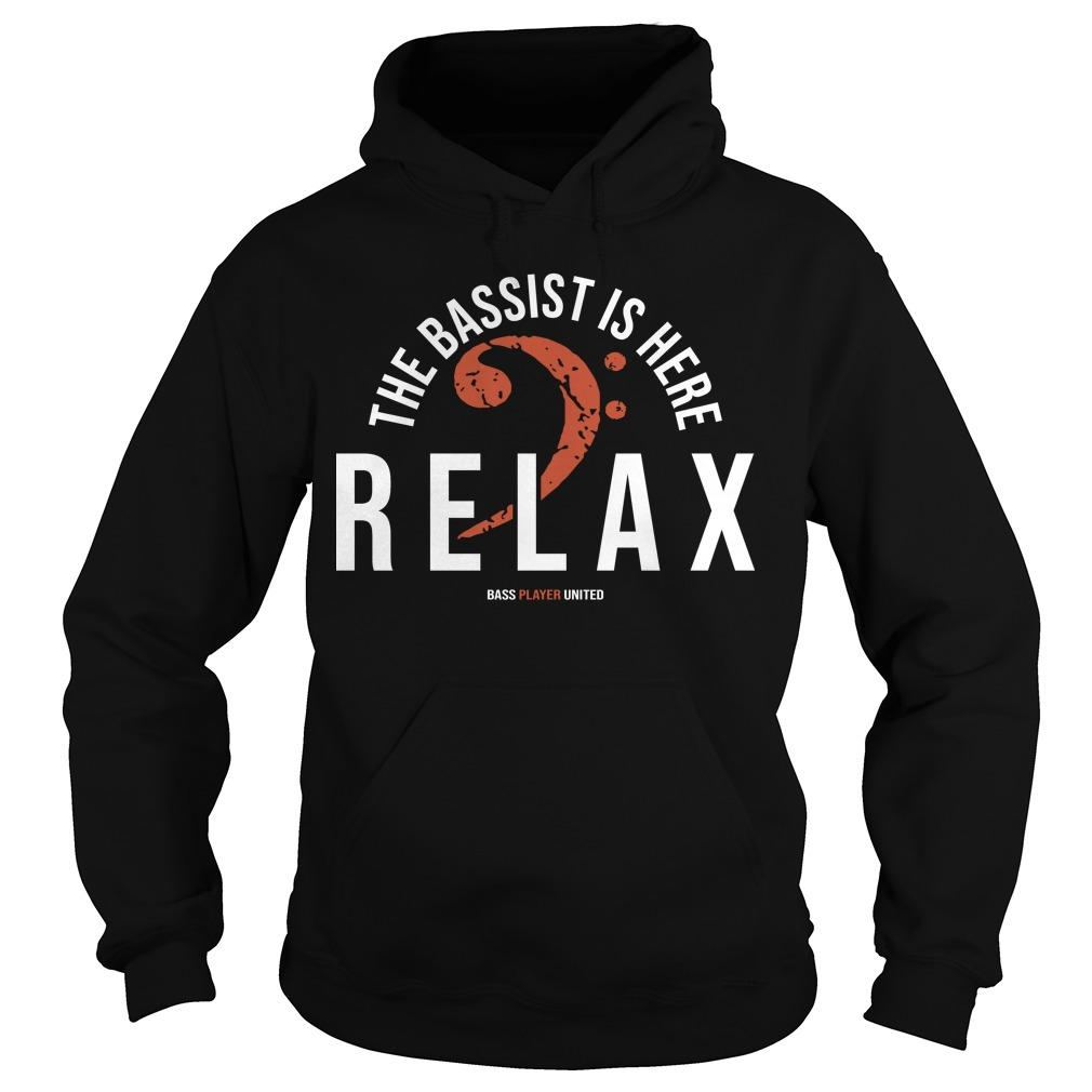 The Bassist Is Here Relax Hoodie
