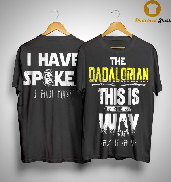 The Dadalorian This Is The Way I Have Spoken Shirt