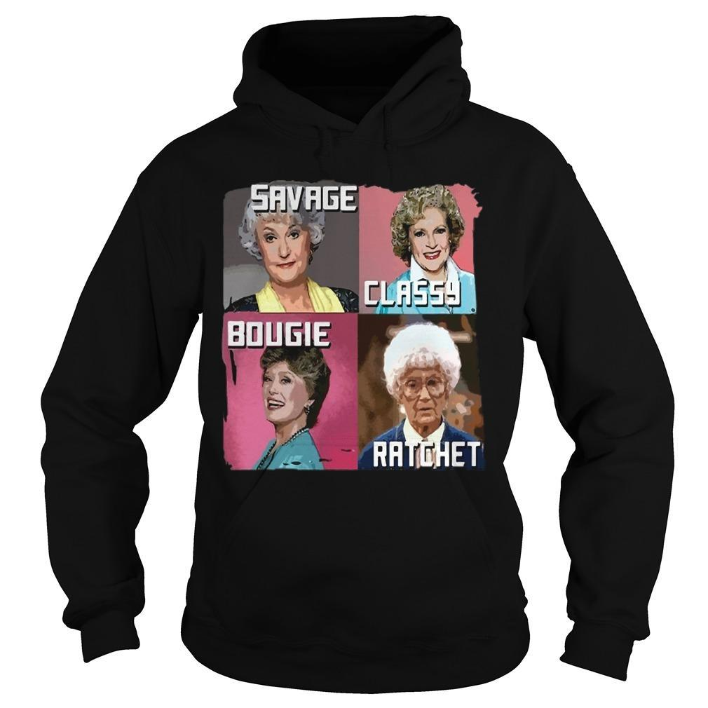 The Golden Girls Savage Classy Bougie Ratchet Hoodie