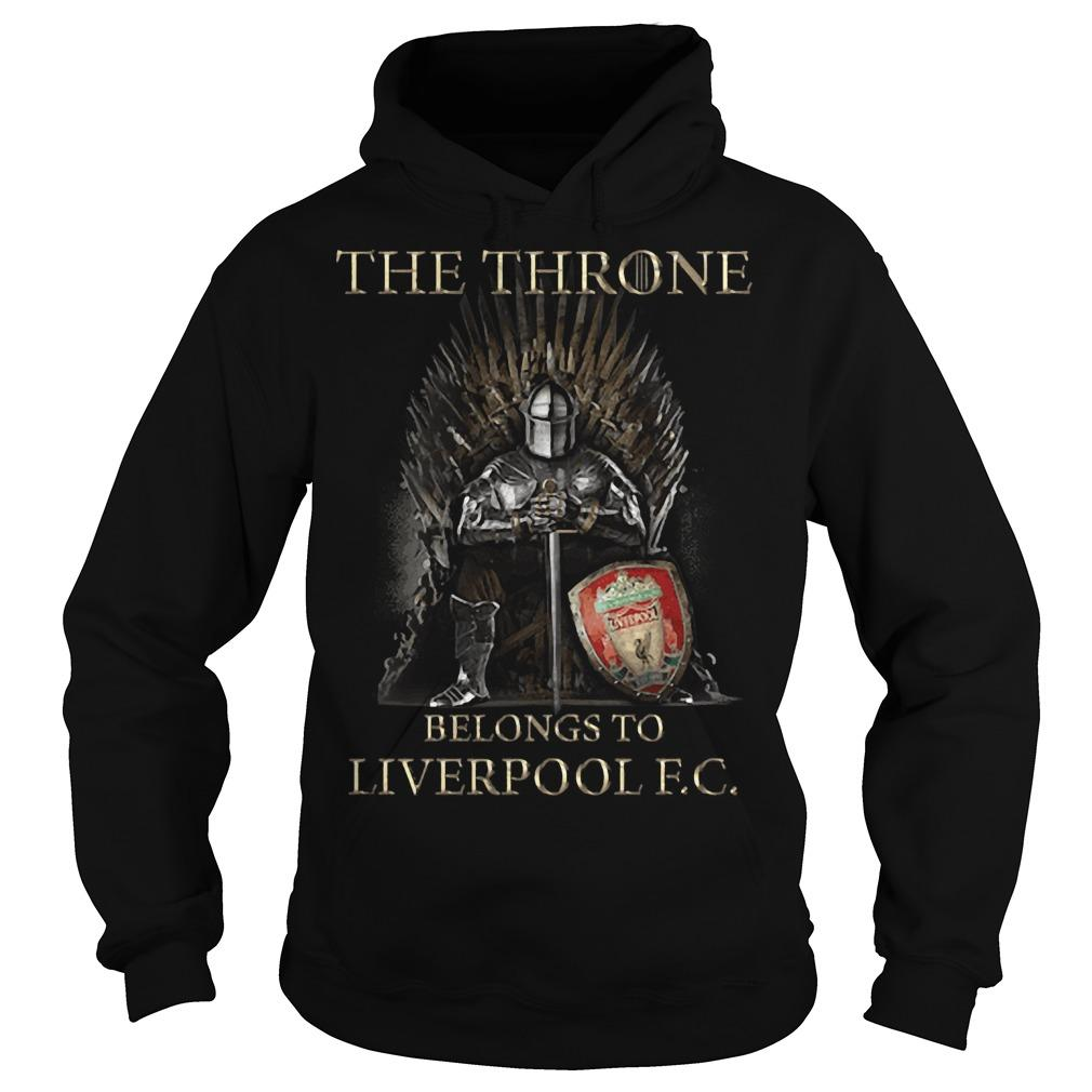 The Throne Belongs To Liverpool Fc Hoodie