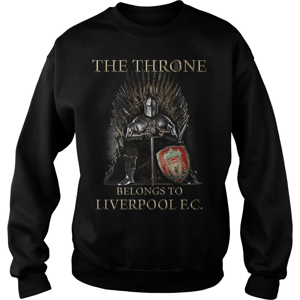 The Throne Belongs To Liverpool Fc Sweater