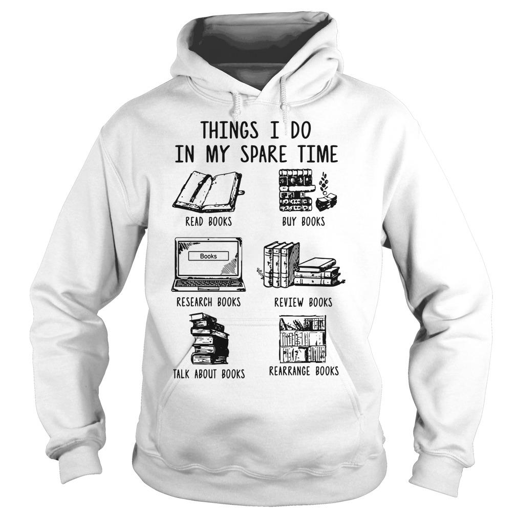 Things I Do In My Spare Time Read Books Buy Books Hoodie