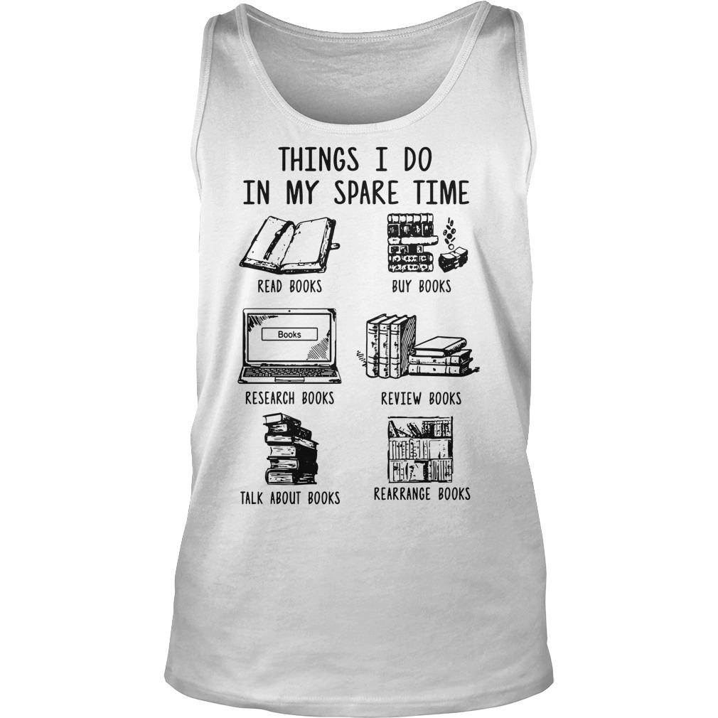 Things I Do In My Spare Time Read Books Buy Books Tank Top