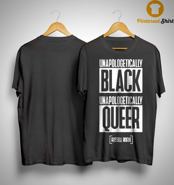 Unapologetically Black Unapologetically Queer Russell Rogue Shirt