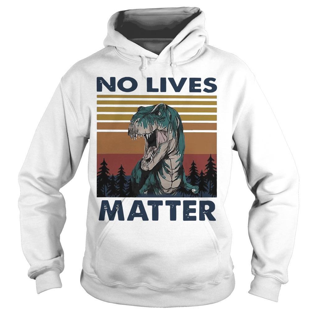 Vintage Dinosaurs No Lives Matter Hoodie