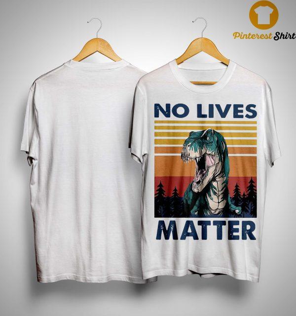 Vintage Dinosaurs No Lives Matter Shirt