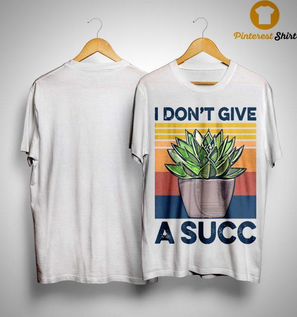 Vintage I Don't Give A Succ Shirt