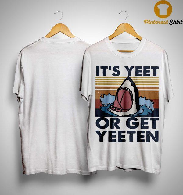 Vintage It's Yeet Or Get Yeeten Shirt