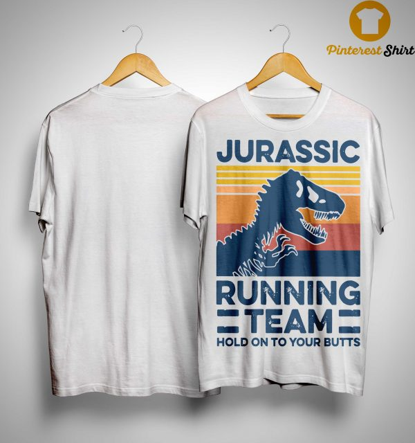 Vintage Jurassic Running Team Hold On To Your Butts Shirt