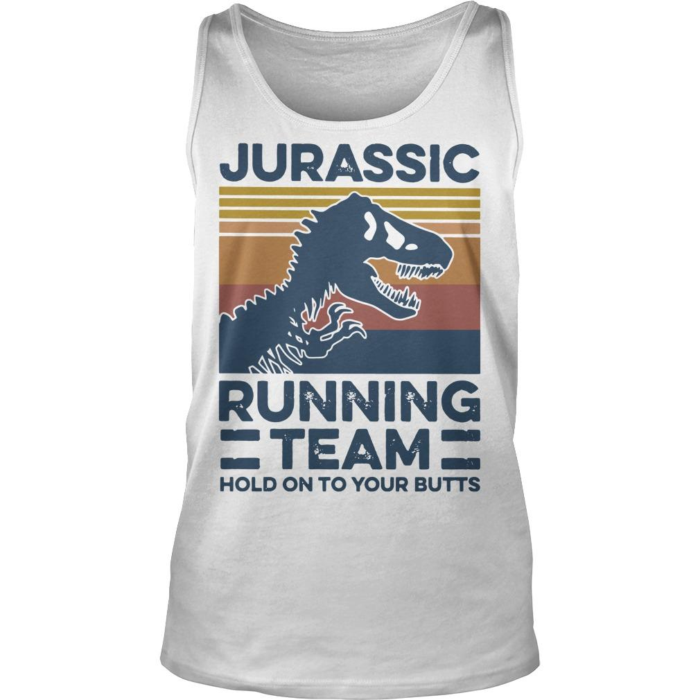 Vintage Jurassic Running Team Hold On To Your Butts Tank Top