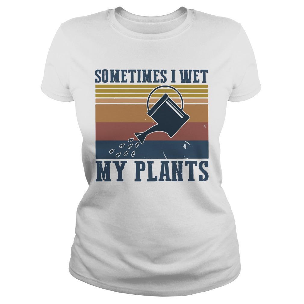 Vintage Sometimes I Wet My Plants Longsleeve