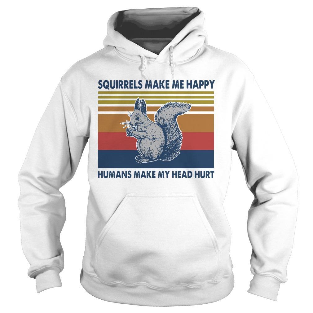Vintage Squirrels Make Me Happy Humans Make My Head Hurt Hoodie