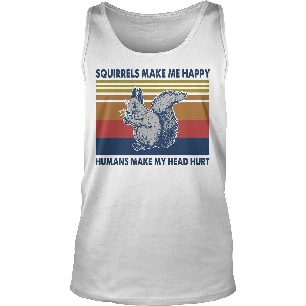 Vintage Squirrels Make Me Happy Humans Make My Head Hurt Tank Top