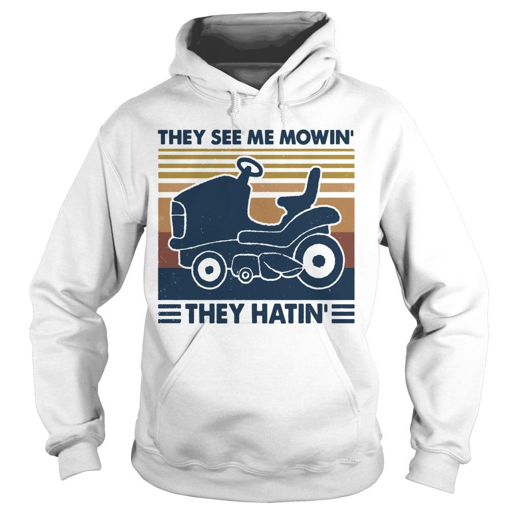 Vintage They See Me Mowin' They Hatin' Hoodie
