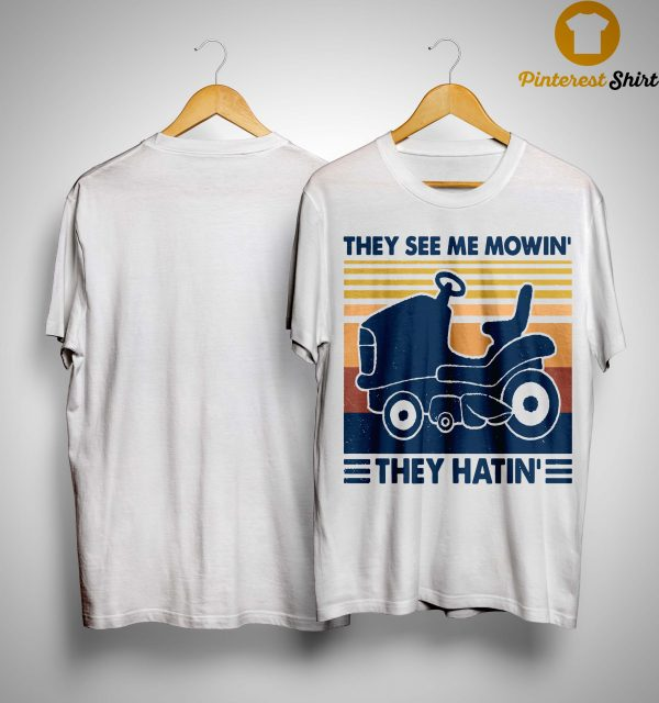 Vintage They See Me Mowin' They Hatin' Shirt