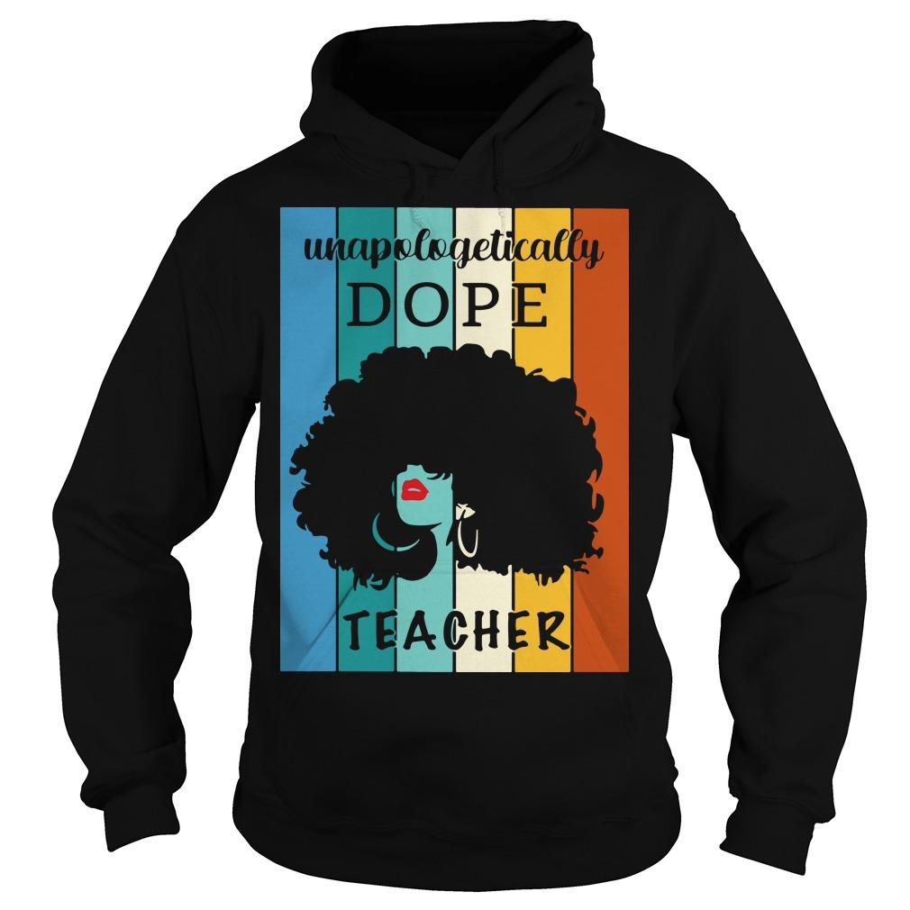 Vintage Unapologetically Dope Teacher Hoodie